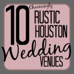 10 Rustic Houston Wedding Venues