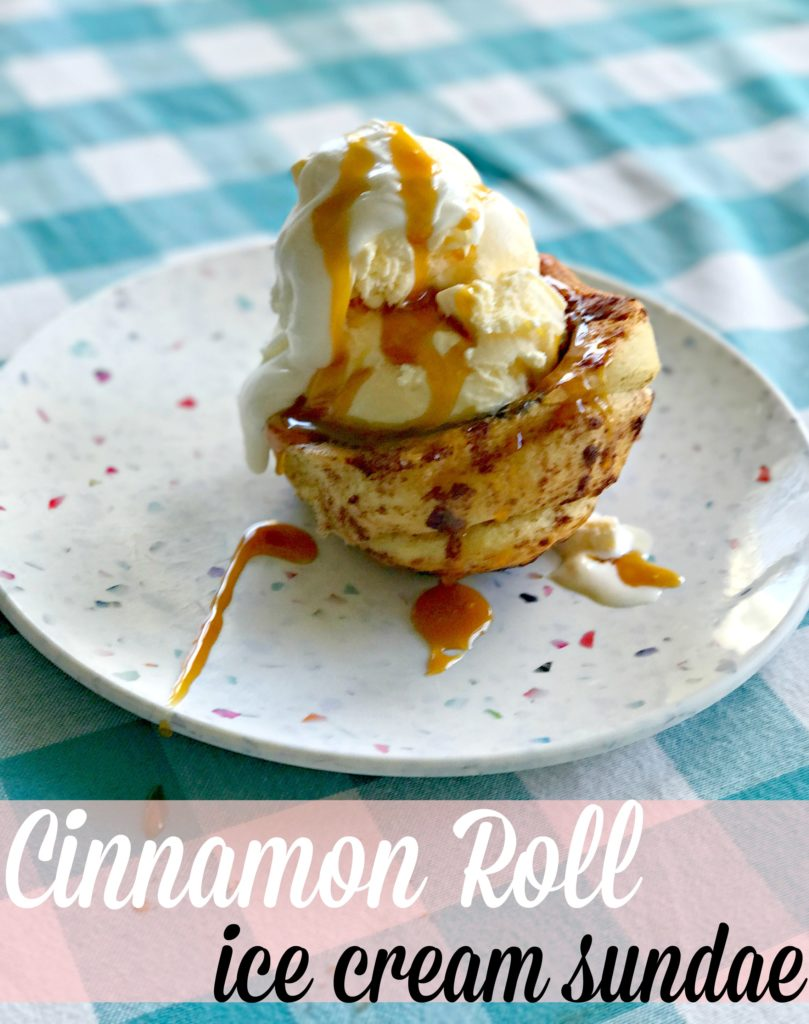 Love Cinnamon Rolls? This Cinnamon Roll Bowl Ice Cream Sundae is For You! It's Acceptable for Breakfast, Brunch or Dessert!