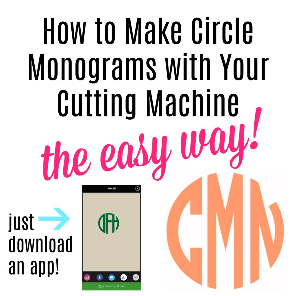 How To Make Circle Monograms For Your Cutting Machine- The Easy Way! You Can Make Them On Your Phone With An App!!!