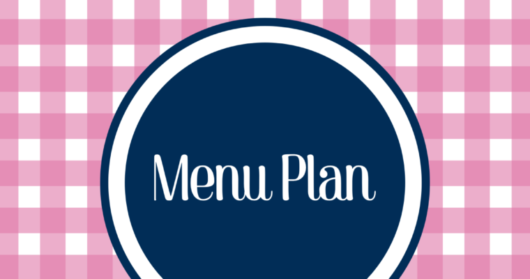 Weekly Menu Plan: Feb 12- Feb 17