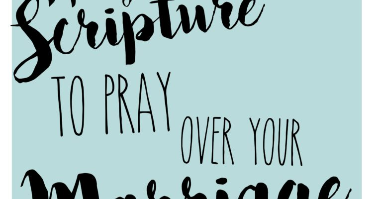 Scripture to Pray & Speak Over Your Marriage