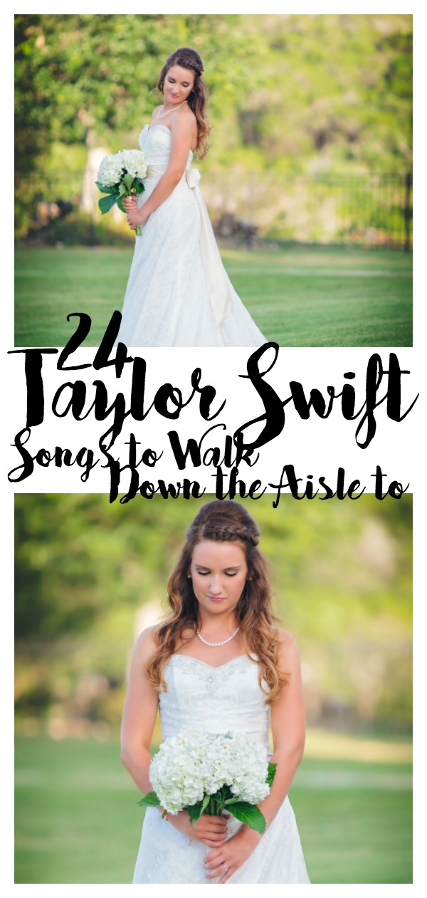 24 Taylor Swift Songs to Walk Down the Aisle to